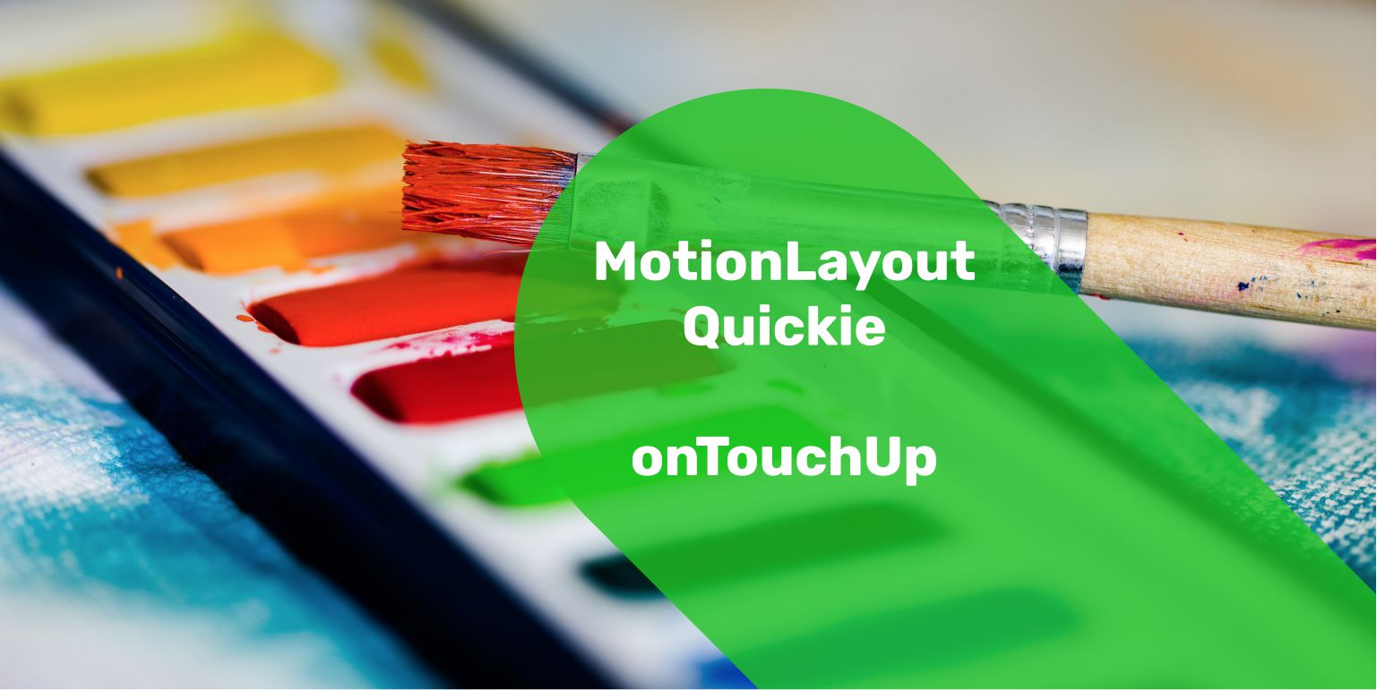 MotionLayout Quickie - onTouchUp